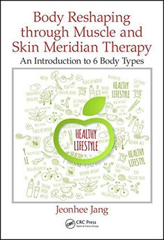 Body Reshaping through Muscle and Skin Meridian Therapy: An Introduction to 6 Body Types by Jeonhee Jang http://www.amazon.com/dp/1498758738/ref=cm_sw_r_pi_dp_TmM1wb1FJJJYW