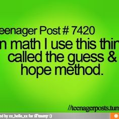 Who else uses the guess and hope method?