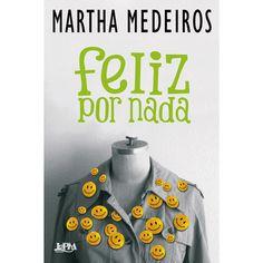 ♡ Feliz por nada, de Martha Medeiros