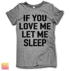 If You Love Me Let Me Sleep   but you don't and you mad about someone who don't like me