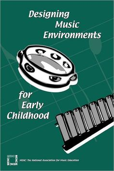 Designing Music Environments for Early Childhood, by Susan Kenney, Professor of Music Education