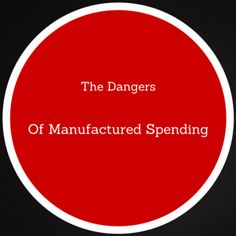 Here are some of the dangers associated with manufactured spending!