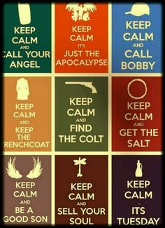 Keep Calm and Call Bobby (my favorite lol)