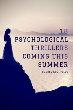 18 new psychological thriller books worth reading in summer 2018. #thrillers #booklist #reading