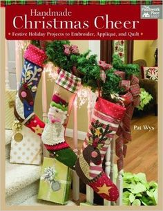 Handmade Christmas Cheer: Festive Holiday Projects to Embroider, Applique, and Quilt: Amazon.de: Pat Wys: Fremdsprachige Bücher