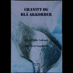 """Denne uken kom diktsamlingen med tittelen """"Granitt og blå akkorder"""" ut for salg. Boken er skrevet bl.a av min søster Siv B. Isaksen. Interessert? Kontakt meg på www.svendberg.com so videreformidler jeg dette til Siv. #Halden #Norge #bok #diktsamling #dikt"""