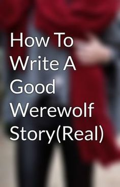 How to Write a Good Werewolf Story