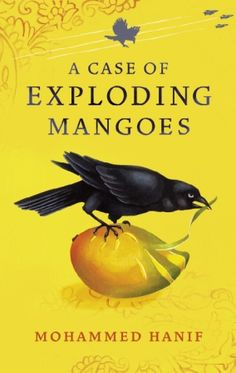 A Case of Exploding Mangoes Category: Contemporary Fiction Format: Hardcover, 336 pages Publisher: Random House Price: $29.95 Many people compare A Case of Exploding Mangoes by Mohammed Hanif to Ca…