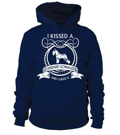 # I Kissed a Standard Schnauzer .  I Kissed a Standard Schnauzer and i liked it.HOW TO ORDER:1. Select the style and color you want: 2. Click Reserve it now3. Select size and quantity4. Enter shipping and billing information5. Done! Simple as that!TIPS: Buy 2 or more to save shipping cost!This is printable if you purchase only one piece. so dont worry, you will get yours.Guaranteed safe and secure checkout via:Paypal | VISA | MASTERCARD