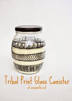 Make your own tribal print glass canister with an up cycled jar and Sharpie Paint pens.