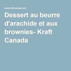 Dessert au beurre d'arachide et aux brownies- Kraft Canada