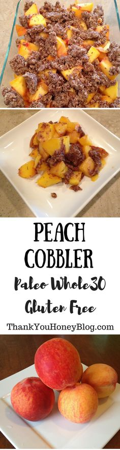 Click through and pin it to read later! Peach Cobbler, Peaches,  Paleo, Dessert, Healthy Recipes, Paleo Recipes, Peach Cobbler, Recipe, Simple Recipe, Tutorial, How to, Whole30, Gluten Free, http://thankyouhoneyblog.com