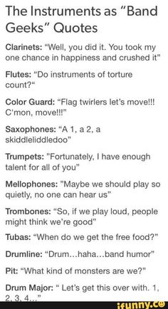 both trumpet and trombone are accurate. i'm not that good at trombone and i am an incredibly talented trumpet player if i do say so myself. i carry the band Funny Band Memes, Band Jokes, Band Geek Humor, Funny Quotes, Music Jokes, Music Humor, Funny Music, Band Nerd, Marching Band Quotes