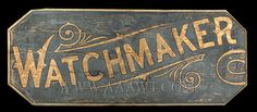 Antique Trade Sign, Watchmaker, Late Century, with ruler for scale Antique Signs, Vintage Signs, Vintage Type, Vintage Room, Wedding Vintage, Vintage Music, Vintage Images, Vintage Kitchen, Vintage Cars