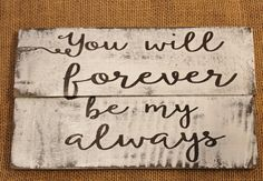You Will forever be my always rustic reclaimed pallet wood sign