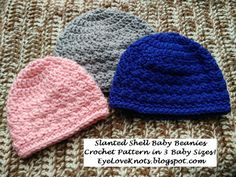 EyeLoveKnots: Slanted Shell Baby Beanies - 3 Sizes - Free Crochet Pattern