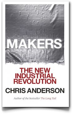 """Makers"", de Chris Anderson: un libro de los que hacen afición #interesting"