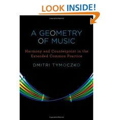 A Geometry of Music: Harmony and Counterpoint in the Extended Common Practice - Dmitri Tymoczko