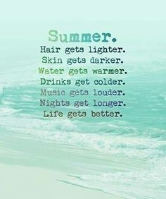 Shiny, sunny, salty, sandy, serene, social, spontaneous, & sensationally sweet. Summer