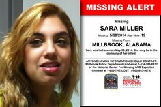 SARA MILLER, Age Now: 19, Missing: 05/30/2014. Missing From MILLBROOK, AL. ANYONE HAVING INFORMATION SHOULD CONTACT: Millbrook Police Department (Alabama) 1-334-285-6832.