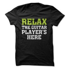 Relax - The Guitar Player's Here T-Shirt & Hoodie – I Love Apparel