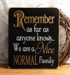 Remember, As Far As Anyone Knows... aha ha ha