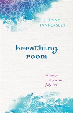 """Breathing Room by Leeana Tankersley 
