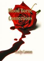 Blood Borne Connections, an ebook by Gladys Lawson at Smashwords