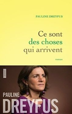 Le Bouquinovore: Ce sont des choses qui arrivent, Pauline Dreyfus