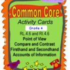 Common Core wants fourth grade students to compare and contrast the point of view from which stories are narrated (RL.4.6) as well as compare first...