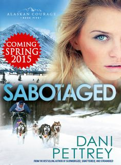 Alaskan Courage book 5. Releases February 2015.