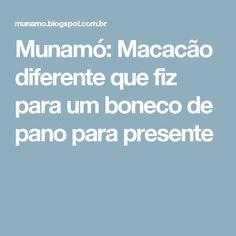 Munamó: Macacão diferente que fiz para um boneco de pano para presente