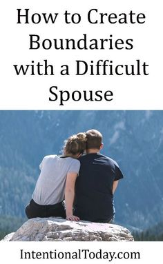 Marriage is important but more important are the people in the relationship. God wants you to thrive! Here are 5 tips for creating boundaries with a difficult spouse so your marriage can thrive