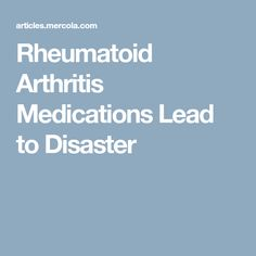 Rheumatoid Arthritis Medications Lead to Disaster