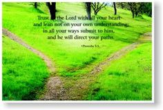 religious inspirational  Trust in the Lord with all your heart and lean not on your own understanding;  in all your ways submit to him he will direct your paths Proverbs 3:5 god bible jesus poster religion catholic baptist christian