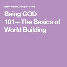 Being GOD 101—The Basics of World Building