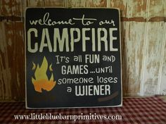 Items similar to Welcome to our CAMPFIRE sign/it's all FUN and Games/until someone loses a Wiener/Backyard Sign/Funny Sign/Yard Sign/Ca on Etsy Backyard Signs, Patio Signs, Garden Signs, Pallet Art, Pallet Signs, Wood Signs, Diy Signs, Funny Signs, Outdoor Projects