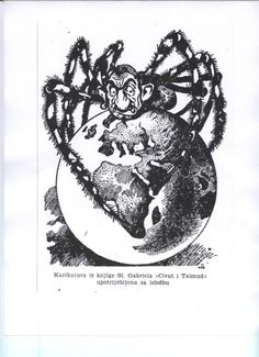 A caricature of a Jew as a spider astride the globe from Jews, Zidovi: The Solution to the Jewish Question in the Independent State of Croatia, 1942 Anti-Semitic Exhibition in Zagreb. Anti Semitic, World War Ii, Caricature, Croatia, Spider, Globe, German, This Or That Questions, World War Two