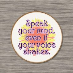 "Instant download PDF cross stitch pattern of the Maggie Smith quote: ""Speak Your Mind, Even if Your Voice Shakes"" with a sunflower design behind the quote!"