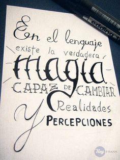 En el Lenguaje existe la verdadera magia... #HeyFrank #quotes #spanish #frases