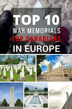The sacrifice of our soldiers in the two world wars earned Canada's right to self-governance. Here are ten Canadian War Memorials, in Europe, all Canadians should visit.