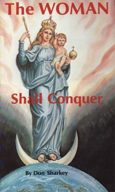 """""""The Woman Shall Conquer""""; The apparitions and messages of Blessed Mother Mary - One of the greatest inspirations of my life.♥"""