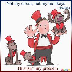 Nie mój cyrk, nie moje małpy