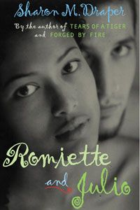 Romiette and Julio by Sharon M. Draper. A modern version of Romo and Juliet.