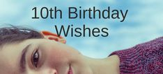 Birthday Messages: What to Write in a Birthday Card - Wishes Messages Sayings Birthday Card Messages, Wishes Messages, Birthday Quotes, Birthday Cards, 10th Birthday, It's Your Birthday, Birthday Wishes, Words Of Support, Writing Thank You Cards