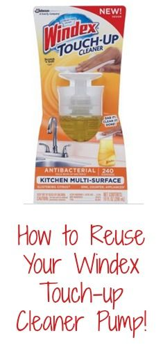 How to Reuse Your Windex Touch-up Cleaner Pump!