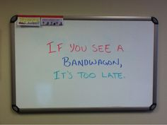 About Bandwagons...