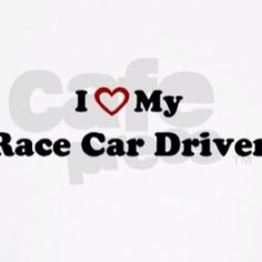 My boyfriend does like to race and I DO love him, but I don't like the fact that he races :(