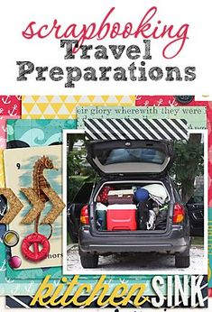 Ideas for Scrapbooking Travel Preparations.