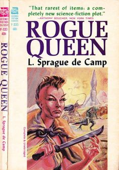 scificovers:  Ace F-333: Rogue Queenby L. Sprague de Camp 1951. Cover for this Ace edition by Gray Morrow 1965.